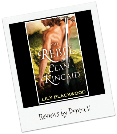 Donna's Review: The Rebel of Clan Kincaid by Lily Blackwood