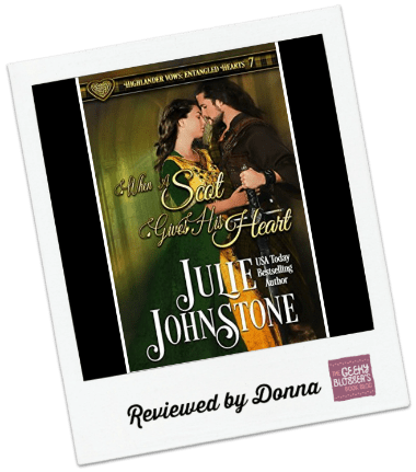 Donna's Review: When a Scot Gives His Heart by Julie Johnstone