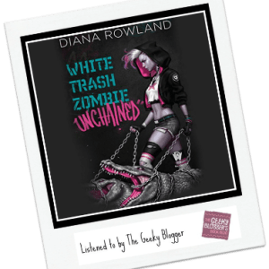 Audiobook Review: White Trash Zombie Unchained By Diana Rowland @audible_com