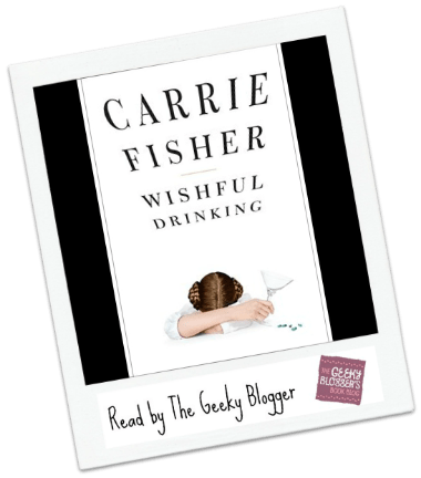 Tweet Length #SnaggedattheLibrary Review: Wishful Drinking by Carrie Fisher
