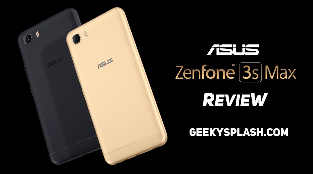 Asus-Zenfone3S-Max-Review-GeekySplash-Main