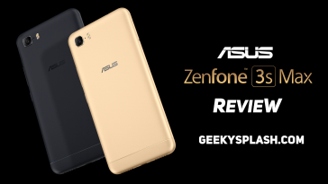 Asus-Zenfone3S-Max-Review-GeekySplash-Main