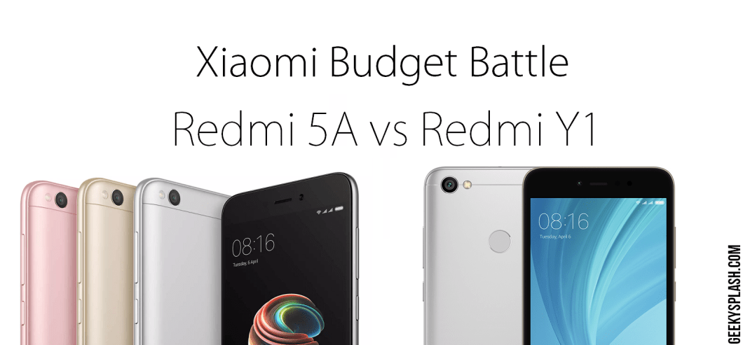 http://www.geekysplash.com/wp-content/uploads/2017/12/Xiaomi-Redmi-5A-vs-Redmi-Y1-series-GeekySplash
