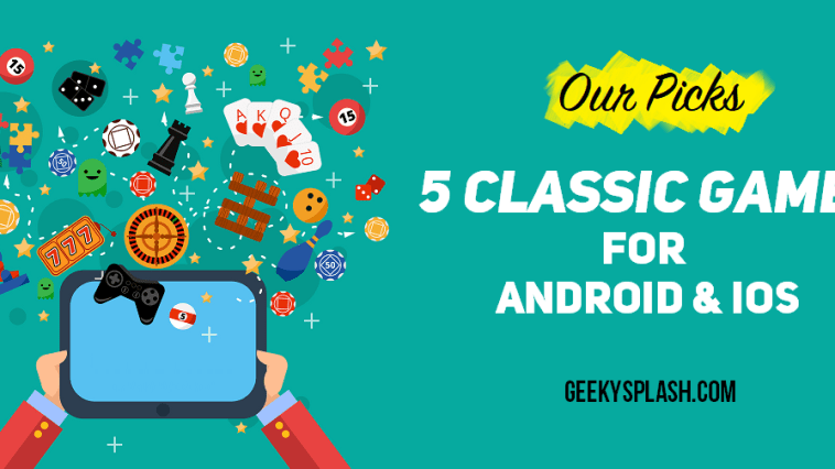 5-Classic-Games-For-Android-iOS-GeekySplash-1