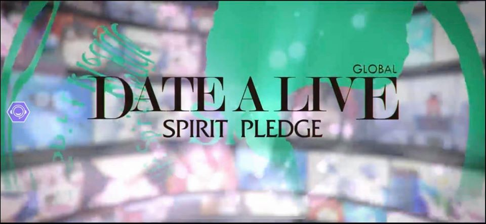 DAL Date A Live Spirit Pledge Global Mobile Game Review