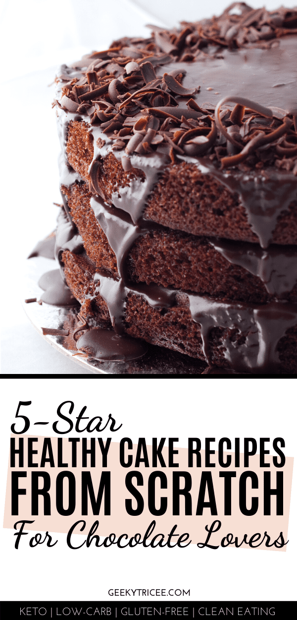 healthy cake recipes from scratch for chocolate lovers