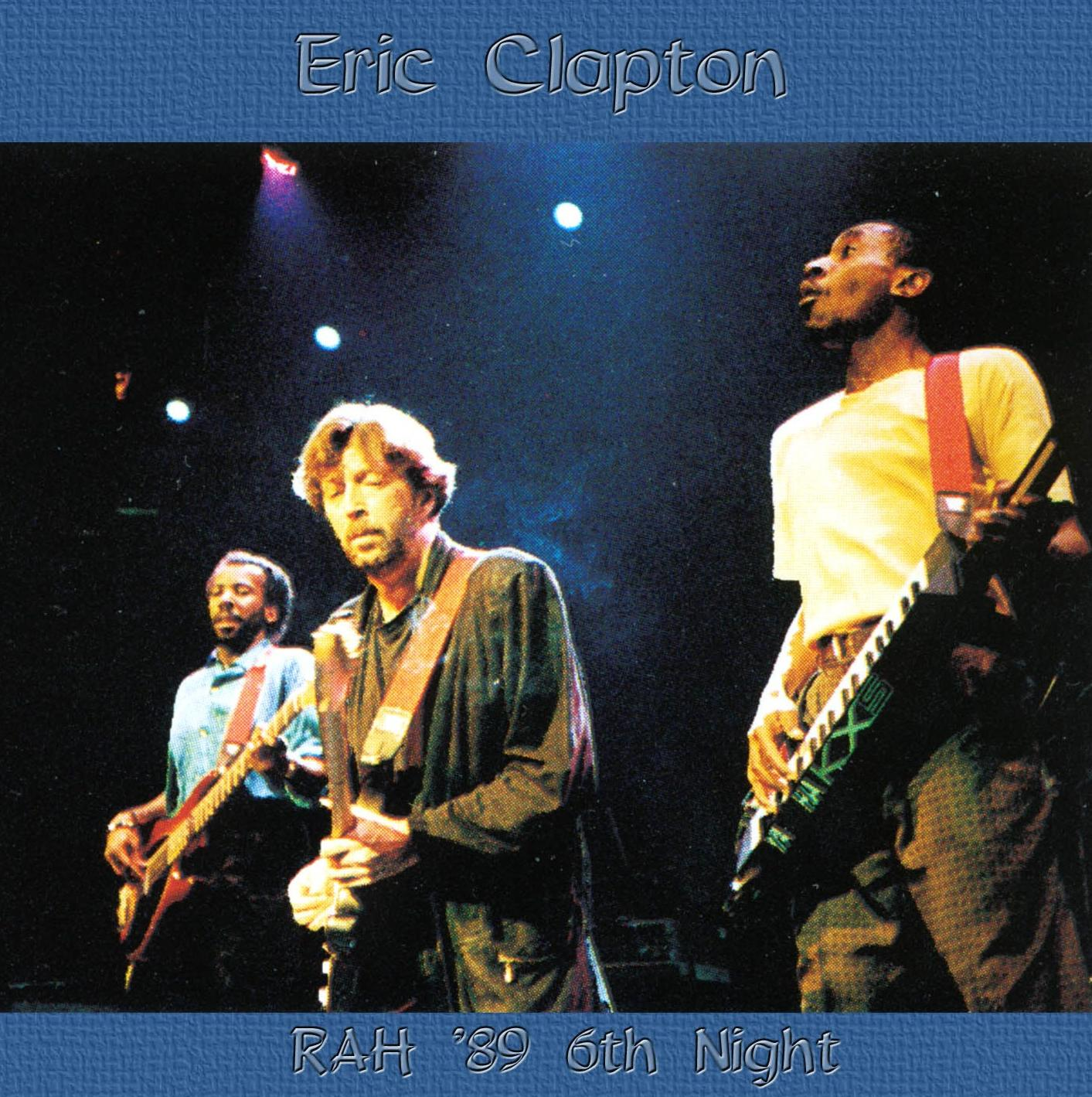 Eric Clapton R A H London 1989 6th Night