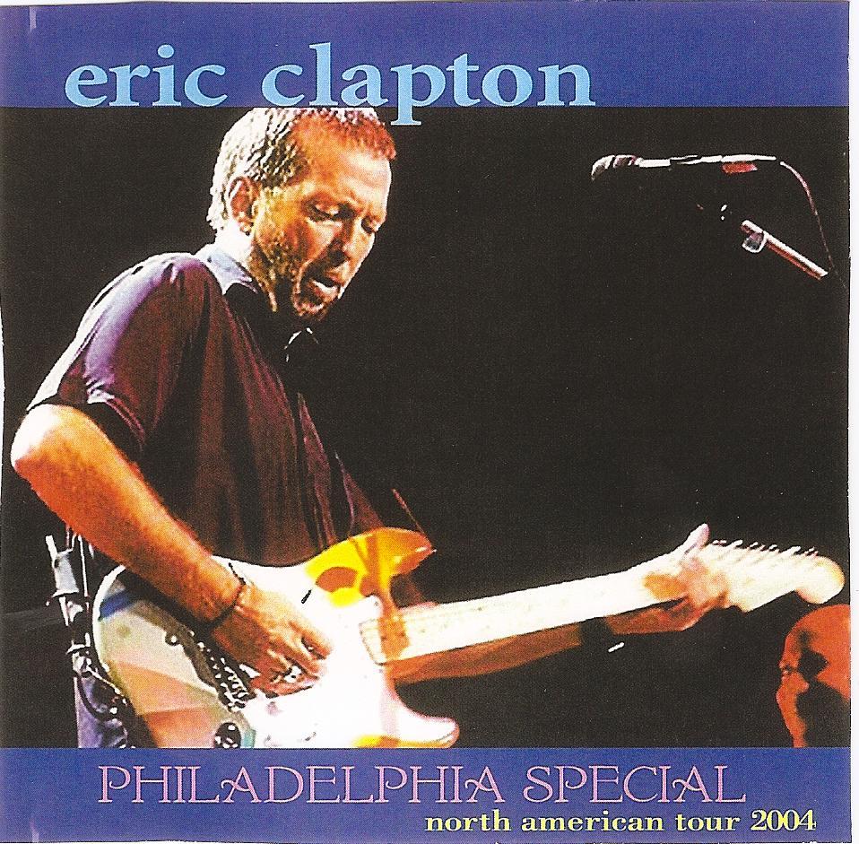 Eric Clapton Philadelphia Special June 26 2004 Rocks On Masters Volume 1
