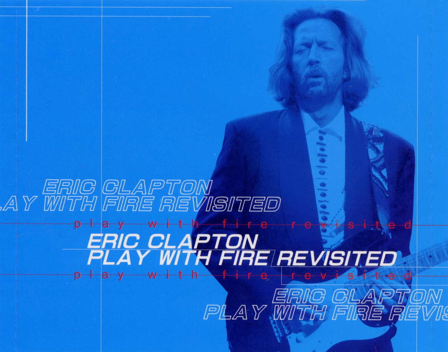 Eric Clapton Play With Fire Revisited