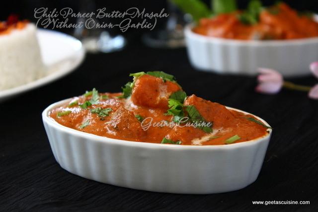 Chili Paneer Butter Masala Without Onion Garlic Geeta S Cuisine