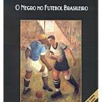 A história do racismo no futebol brasileiro