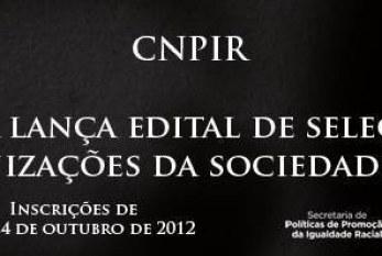 SEPPIR publica edital de seleção de organizações da sociedade civil para o Conselho da Igualdade Racial