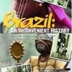 Brasil: Uma história inconveniente