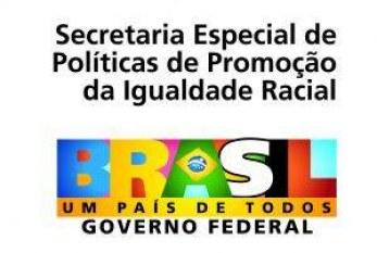 SEPPIR lança Edital para implementação do Sistema de Promoção da Igualdade Racial