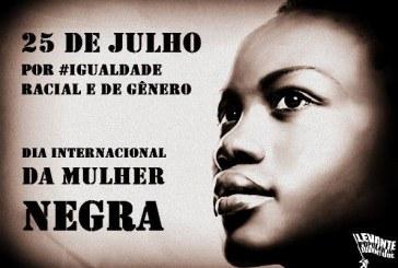 25 de julho Dia da Mulher Negra da América Latina e do Caribe