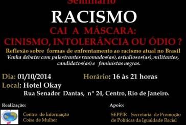 Seminário: Racismo no Brasil – cai a máscara: cinismo, intolerância ou ódio?