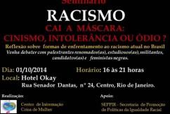 Seminário: Racismo no Brasil - cai a máscara: cinismo, intolerância ou ódio?