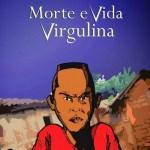 Morte e vida virgulina – Por: Cidinha da Silva