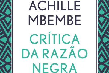 """Crítica da razão negra"" Achille Mbembe"