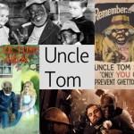 Uncle Tom – Reconhecendo estereótipos racistas internacionais – Parte VI