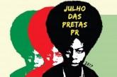 No mês de julho, Paraná discute discriminação contra mulheres negras