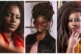 Mulheres negras urgem empoderamento feminino e lutam contra racismo pela música