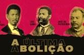 Documentário: A Última Abolição