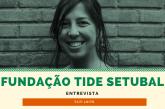 Conectar redes para financiar projetos - Fundação Tide Setubal entrevista Tati Leite