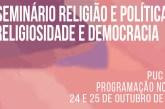 IV Seminário Religião e Política: religiosidade e democracia