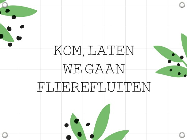 tuinposter-80x60cm-quote-flierefluiten-geluksbrengertje