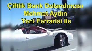 ciftlik-bank-mehmet-aydin-ferrari Çiftlikbank'ta kilit isim Gemlikli iddiası