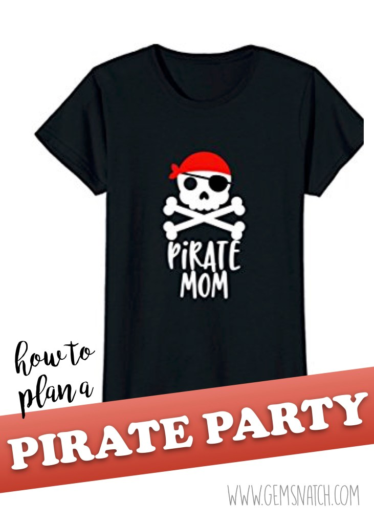 a31fc9e8 Cute Decorations and Pirate Birthday Party for Kids - How to Copy This  Pirate Party! Pirate Mom shirt ...