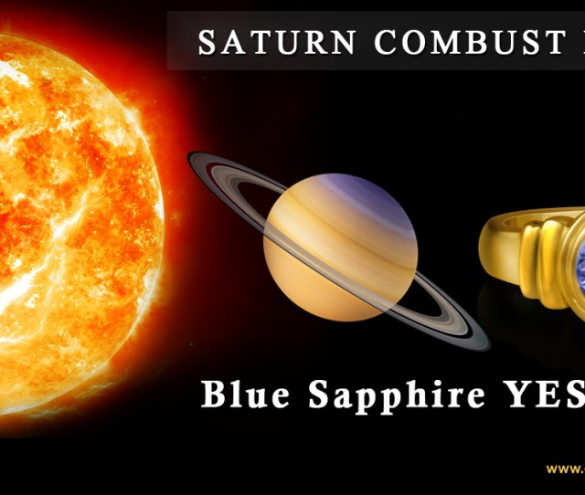 Can Saturn Combust In Horoscope Wear Blue Sapphire