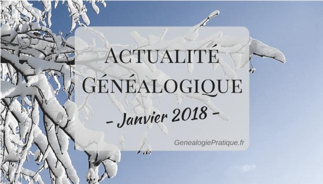 Actualité Généalogique Janvier 2018