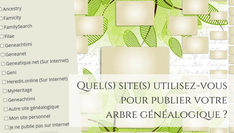 Quel(s) site(s) utilisez vous pour publier votre arbre généalogique _