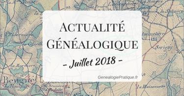 Actualité Généalogique Juillet 2018