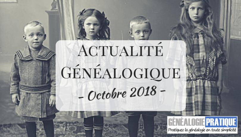 Actualité Généalogique Octobre 2018