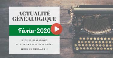 ActuGénéalogique Février 2020