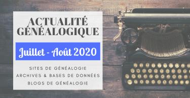 ActuGénéalogique Juillet août 2020