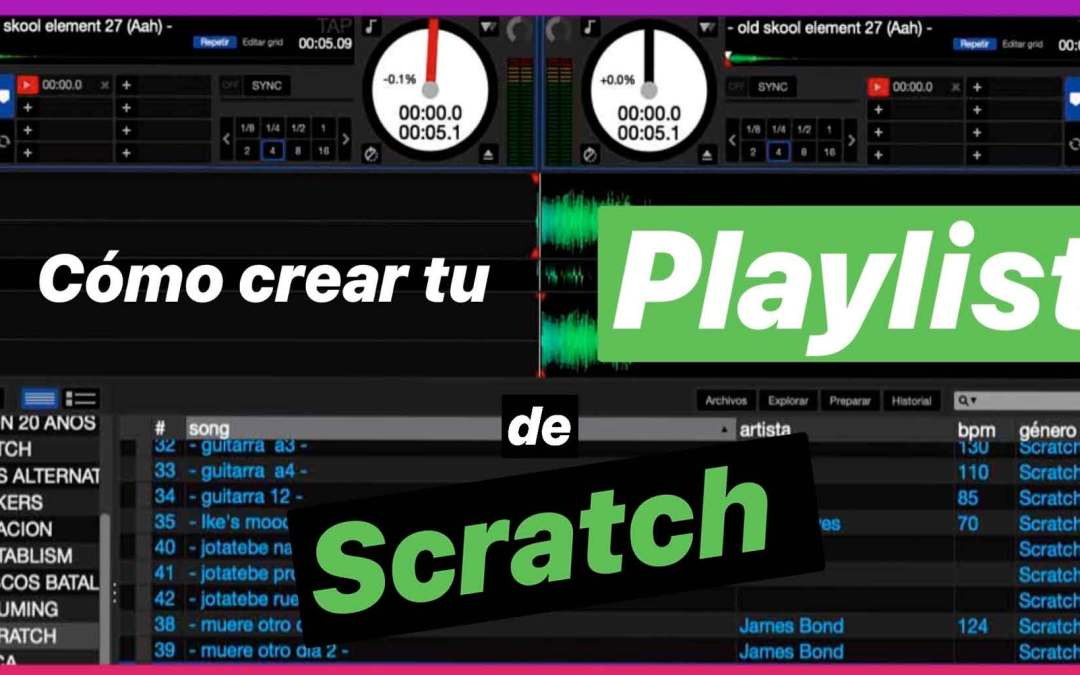 Cómo crear tu playlist de scratch