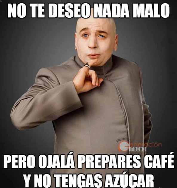 665) 14-10-14 Meme-doctor-maligno-cafe-azucar-Humor