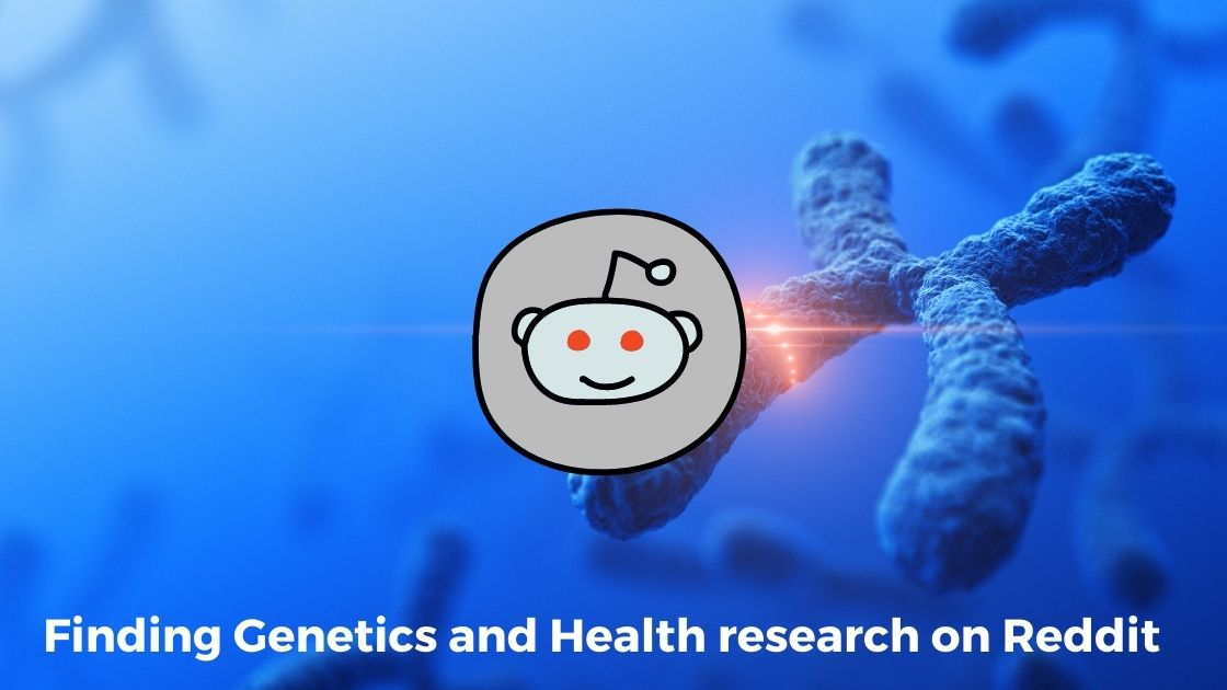 finding genetics and health research on reddit