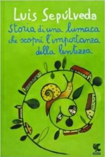 Il libro della settimana - Storia di una lumaca che scoprì l'importanza della lentezza| Genitorialmente
