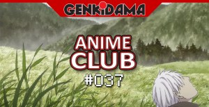 Anikenkai Anime Club 037 - Mushishi se despede da Watch Party