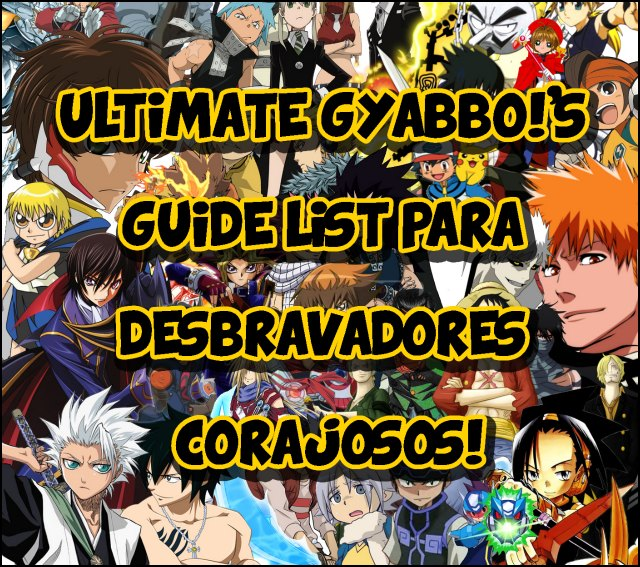 Ultimate Gyabbo S Guide List Para Desbravadores Corajosos De Animes