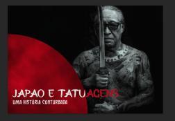Japão e tatuagens - Uma história conturbada