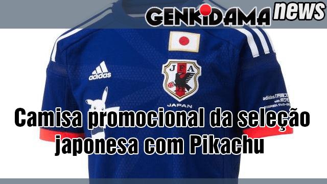 d3424673aa Pikachu foi escolhido para estampar as réplicas oficiais do uniforme da seleção  japonesa de futebol.
