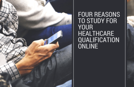 Four Reasons to Study for your Healthcare Qualification Online