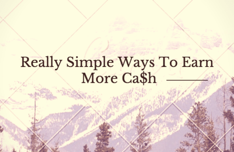 Really Simple Ways to Earn More Cash