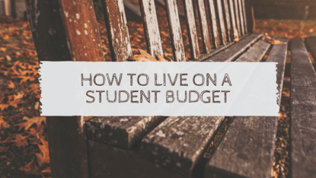 HOW TO LIVE ON A STUDENT BUDGET